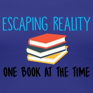 Nerd / Nerds: Escaping Reality - One Book at the - Women's Premium T-Shirt