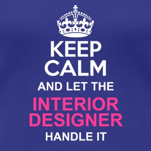 keep calm interior designer - Women's Premium T-Shirt