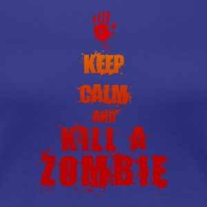 Keep calm and kill a zombie funny design - Women's Premium T-Shirt