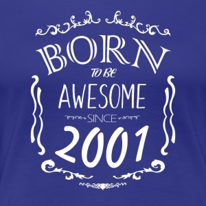 Born to be Awesome siden 2001 - Dame premium T-shirt