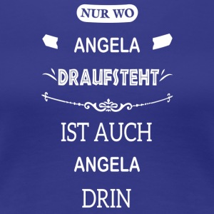 ANGELA - Frauen Premium T-Shirt