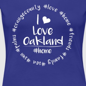 I love Oakland - Orange County - Women's Premium T-Shirt