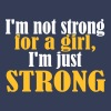 Not Strong for a Girl just Strong - Premium T-skjorte for kvinner
