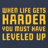 When life gets harder you must have leveled up - Women's Premium T-Shirt