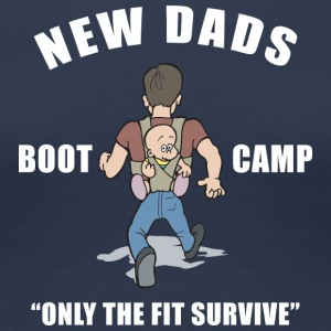 New Dad Boot Camp Only The Fit overleve - Premium T-skjorte for kvinner