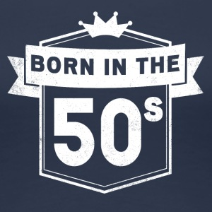 BORN IN THE 50S - Women's Premium T-Shirt