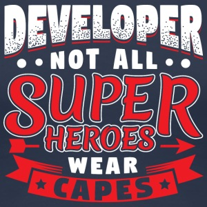 NOT ALL SUPERHEROES WEAR CAPES - DEVELOPER - Frauen Premium T-Shirt