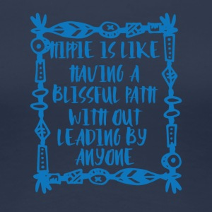 Hippie / Hippies: Hippie is like having a blissful - Women's Premium T-Shirt