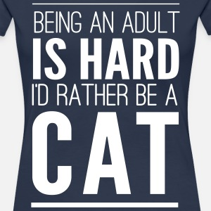 Being an adult is hard. I'd rather be a cat