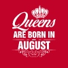 Queens Are Born In August Tshirt  - Women's Premium T-Shirt