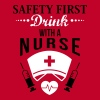 Safety first. Drink with a nurse - Women's Premium T-Shirt