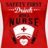 Safety first. Drink with a nurse - Koszulka damska Premium