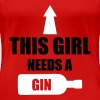 This Girl Needs A Gin - Vrouwen Premium T-shirt
