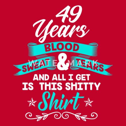 Favoriete Verjaardag 49 jaar · overhemd · verjaardag · grappig van AP-Shirtz @EP44