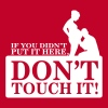 If you didn't put it here, don't touch it - Vrouwen Premium T-shirt