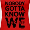 Nobody gotta know We fucking, Francisco Evans ™ - Women's Premium T-Shirt