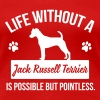Dog shirt: Life without a Jack Russell = pointless - Frauen Premium T-Shirt