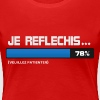 Je reflechis, patientez, please wait (bleu|blanc) - T-shirt Premium Femme