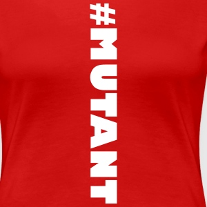 Mutant - Frauen Premium T-Shirt