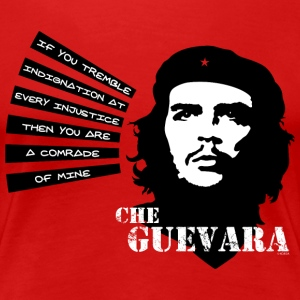"Che Guevara ""If you tremble with Indignation"" Frau"