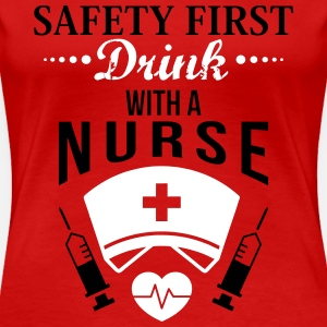 Safety first. Drink with a nurse