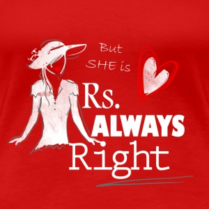 Mrs always Right - Partnerlook Shirt 001 - Frauen Premium T-Shirt