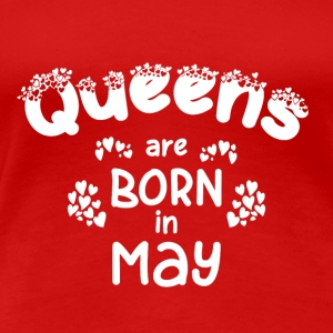 QUEENS ARE BORN IN MAY - Women's Premium T-Shirt