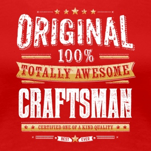 Original 100% Awesome Craftsman - Women's Premium T-Shirt