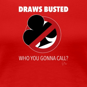 Draws Poker Busted T-Shirt - Women's Premium T-Shirt