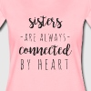 sisters are always connected by heart - Frauen Premium T-Shirt