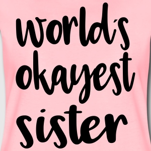 World´s okayest sister - Frauen Premium T-Shirt