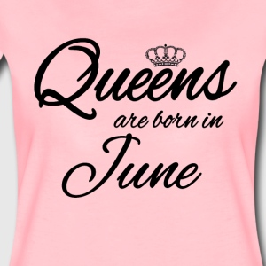 Queens Born June Princess June Birthday Bday - Women's Premium T-Shirt