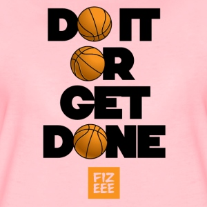 DO IT OR GET DONE! THE MOTIVATION COLLECTION - Women's Premium T-Shirt