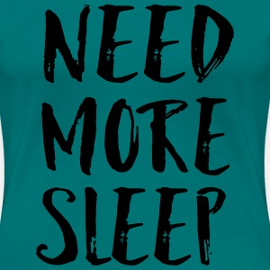 Need more sleep!