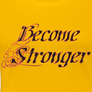 Become Stronger pink - Frauen Premium T-Shirt