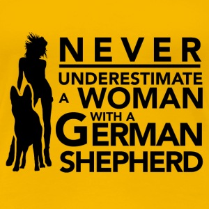 Never Underestimate a Woman with  a German Shepher