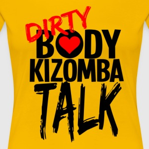 KIZOMBA Dirty Body Talk - Dans Shirts - Vrouwen Premium T-shirt
