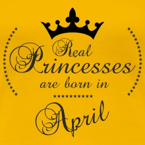 Real Princesses are born in April - Frauen Premium T-Shirt