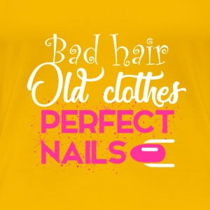 Bad hair, Old clothes, Perfect nails