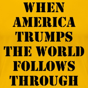when_the_world_trumps - Camiseta premium mujer