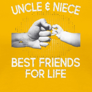 Uncle and Niece Best friends for life shirt - Women's Premium T-Shirt