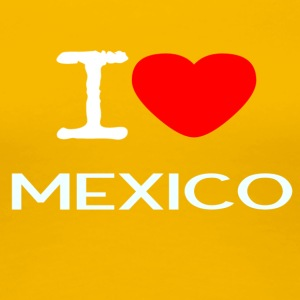 I LOVE MEXICO - Women's Premium T-Shirt