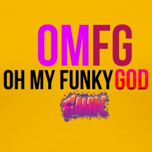 Oh my funky God - Frauen Premium T-Shirt