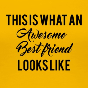 Beste Freunde: This is what an awesome Best Friend - Frauen Premium T-Shirt