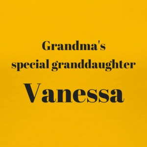 Grandma s special granddaughter Vanessa - Frauen Premium T-Shirt