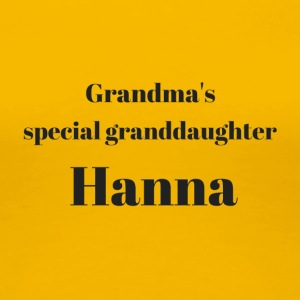 Grandma s special granddaughter Hanna - Frauen Premium T-Shirt