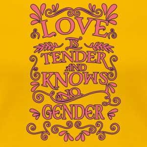 Gay t shirts Love is a tender and knows no gender - Women's Premium T-Shirt