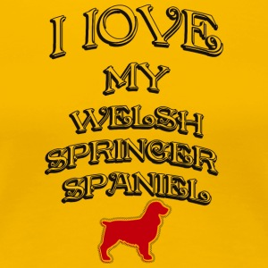 LOVE MY DOG Welsh Springer Spaniel - Naisten premium t-paita