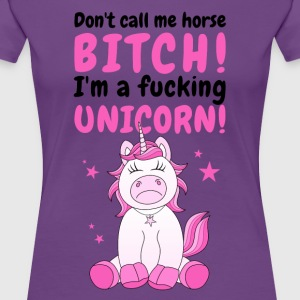 Einhorn Don't call me a horse Fucking Unicorn - Frauen Premium T-Shirt