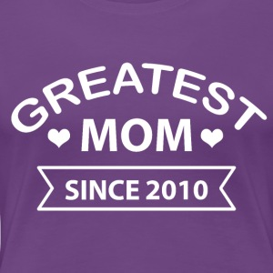 Greatest Mom siden 2010 - Premium T-skjorte for kvinner